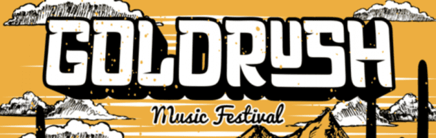 GOLDRUSH MUSIC FESTIVAL – The Greatest Party in the Wild West Returns This September 24th-26th