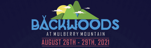 Backwoods Music Festival Returns to Mulberry Mountain This August 26th-29th